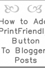Blog Tutorial – How to add PrintFriendly Button to Blogger Posts