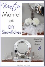 Winter Mantle Décor – Snowflake Party