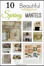10 Beautiful Spring Mantel Decorating Ideas