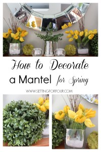 How To Decorate a Mantle for Spring