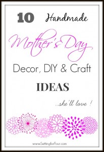 10 Mother's Day Gift Ideas // Craft and DIY's from Mother's Day Blog Hop