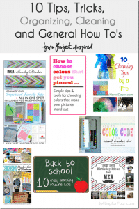10 Tips, Tricks, Printables, Cleaning,Organizing and How To's – Features from Project Inspire{d}