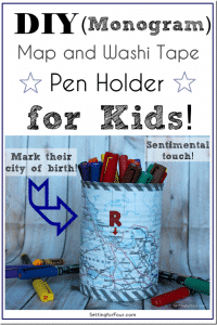 DIY Monogram Map and Washi Tape Pen Holder with Mod Podge – Kids Craft #BacktoSchoolWeek