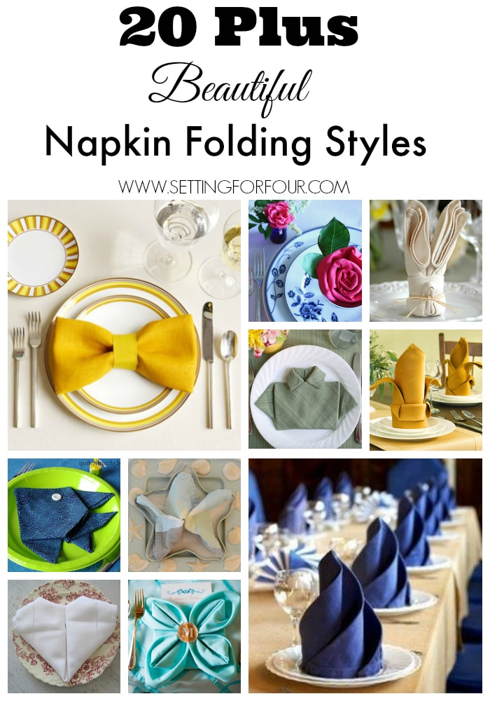 20 Plus Napkin Folding Styles to decorate your table for Holidays and Everyday! www.settingforfour.com