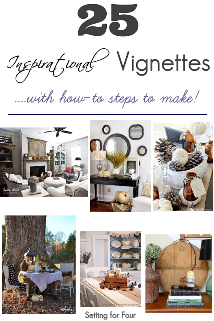 See 25 Inspirational Vignettes! Learn how to decorate seasonal displays for your home! #vignettes #displays #howto #decor #interiors