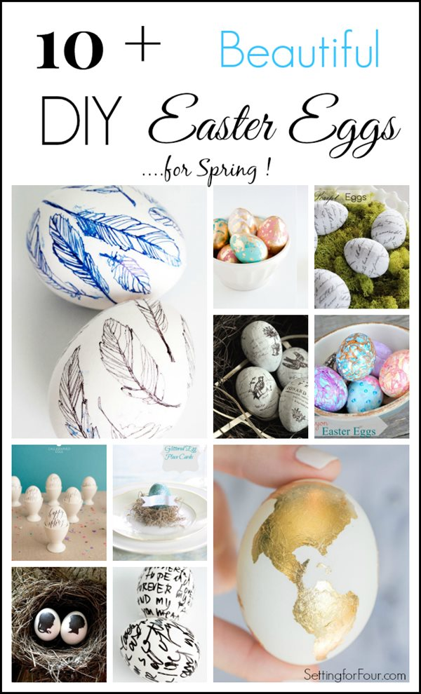 10 Gorgeous DIY Easter Eggs for Spring! Beautiful Spring decor to add to bowls, your mantel, on table place settings and vases!
