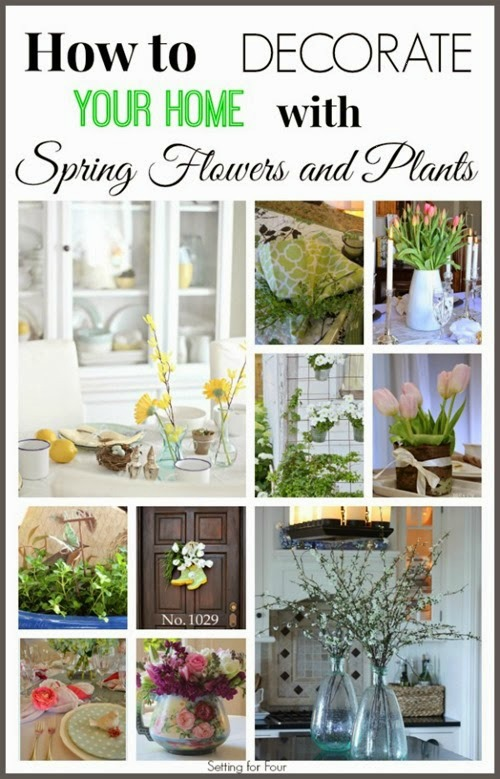 How to Decorate your Home with Spring Flowers and Plants - add touches of nature, color and texture with flowers and plants! A LOW COST to decorate your home!