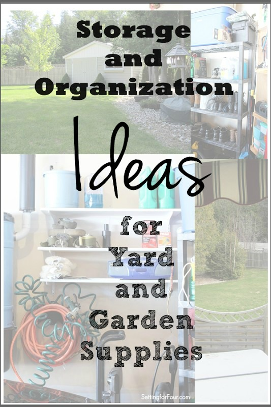 Storage and organization ideas for yard and garden supplies!