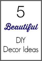 5 Beautiful DIY Decor Ideas
