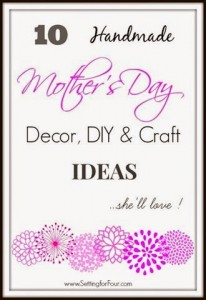 Handmade Mother's Day, Decor, DIY and Craft Ideas
