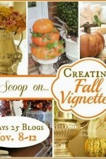 The Scoop on Creating Fall Vignettes Blog Hop