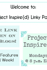 Project Inspired Linky Party August 12, 2013…Welcome!