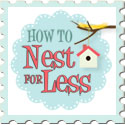 I'm a Guest at How to Nest For Less!