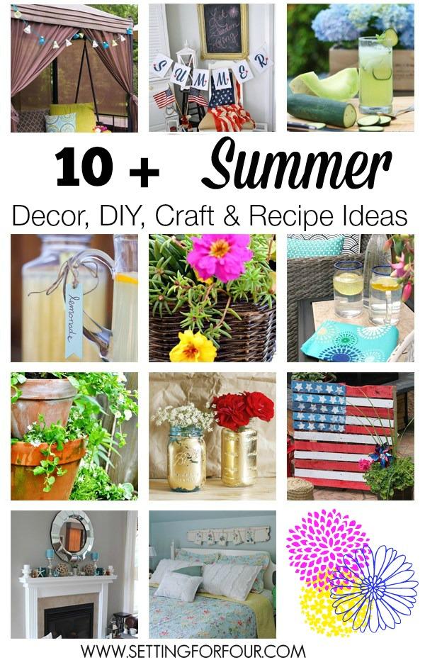 10 Plus Summer Decor, DIY, Craft and Recipe Ideas!