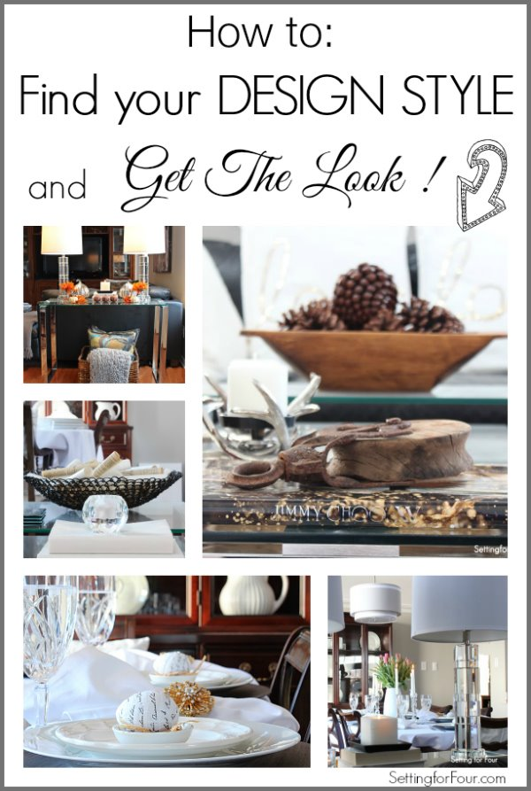 How to Find Your Design Style and 'Get The Look You Love'! | www.settingforfour.com