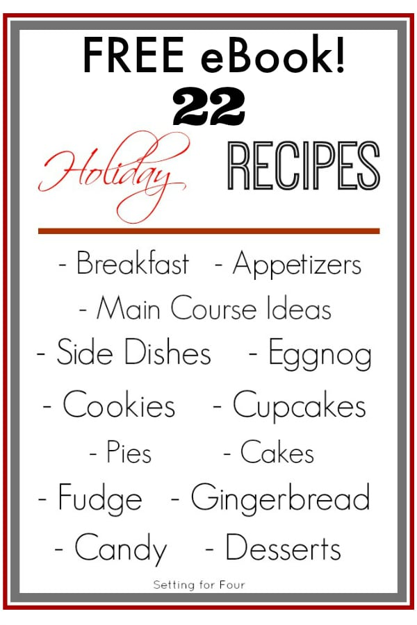 Get your FREE Recipe eBook filled with 22 Delicious Holiday Heirloom Recipes! | www.settingforfour.com