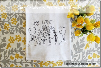 Turn Children's Art Into Tea Towels from Setting for Four #Tea Towel #DIY #Kids Art