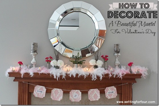 How to decorate a Fabulous Mantle for Valentine's Day from Setting for Four.  See how to here! https://www.settingforfour.com/2013/02/how-to-decorate-mantle-for-valentines.html  #mantle #valentine #diy #decor