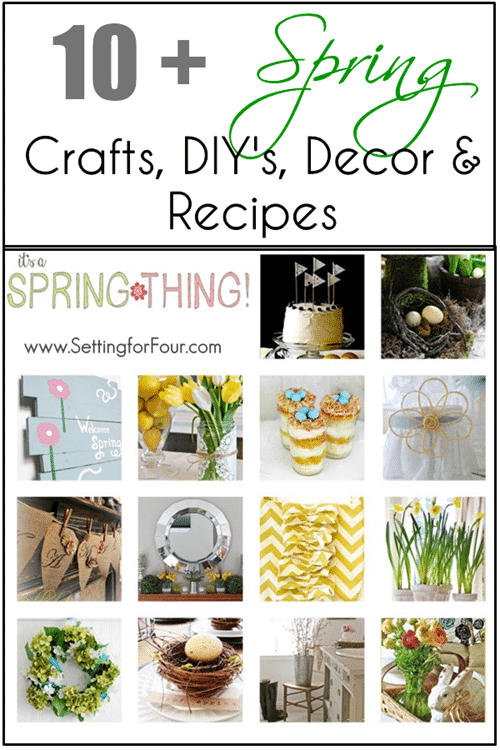 10 plus Spring DIY's, crafts, Decor and Recipes at Setting for Four