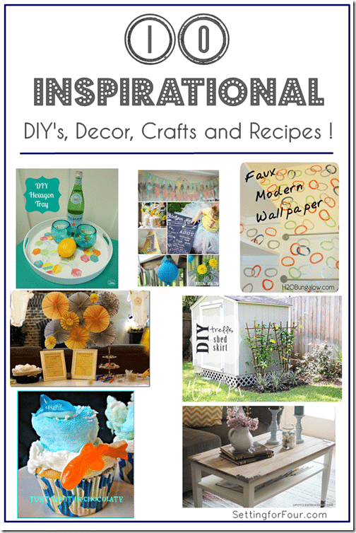 10  Inspirational Decor, Crafts, DIYs, Recipes www.settingforfour.com