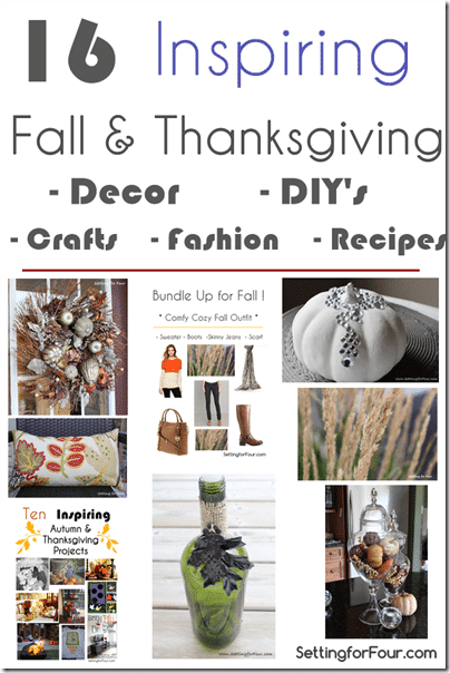 16 Inspiring Fall and Thanksgiving Decor, DIY's, Fashion, Crafts and Recipe Ideas from Setting for Four