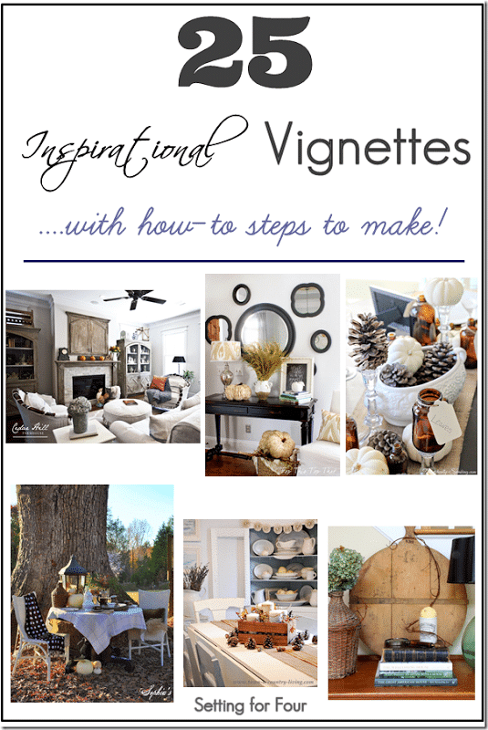 25 Inspirational Vignettes Learn How To Decorate Setting For Four