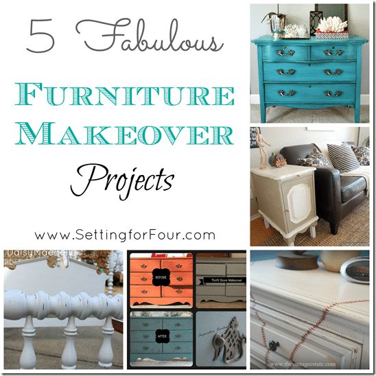5 Fabulous Furniture Makeover Projects from Setting for Four