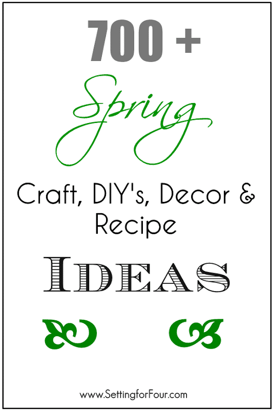 Bring Spring into your home with these 700 Plus Amazing Spring DIY, Crafts, Tutorials, Decor and Recipe Ideas www.settingforfour.com