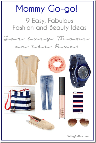 9 Easy Fashion and Beauty Ideas for Busy Moms From Setting for Four
