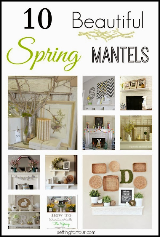 10 Beautiful Spring mantels. Learn how to decorate your mantel with fresh spring touches, natural elements and flowers.