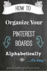 How to Arrange and Organize Your Pinterest Boards Alphabetically - It's Easy! | www.settingforfour.com