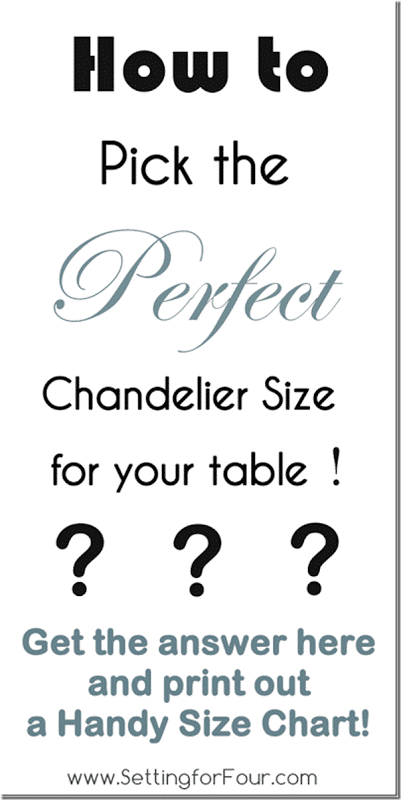 How to pick the Perfect Chandelier Size for your Table - with FREE Printable Size Chart www.settingforfour.com