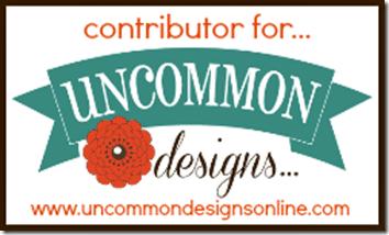 I'm a Contributor for Uncommon Designs!!!