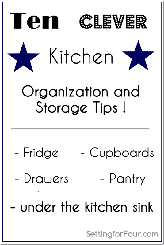 Ten easy, clever Kitchen Organization and Storage Tips to simplify your life and meal preparation. www.settingforfour.com