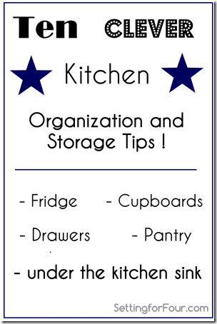 Ten Clever Kitchen Organiation and Storage Tips www.settingforfour