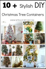 10 Plus DIY Christmas Tree Containers