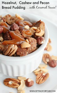 Hazelnut, Cashew and Pecan Bread Pudding with Caramel Sauce