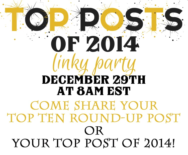 Link up to this fun Link Party! Top Posts of 2014 Link Party at www.settingforfour.com