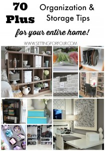 This is the Best Collection of tips! 70 Plus Organization and Storage Ideas to Declutter your home and life! www.settingforfour.com