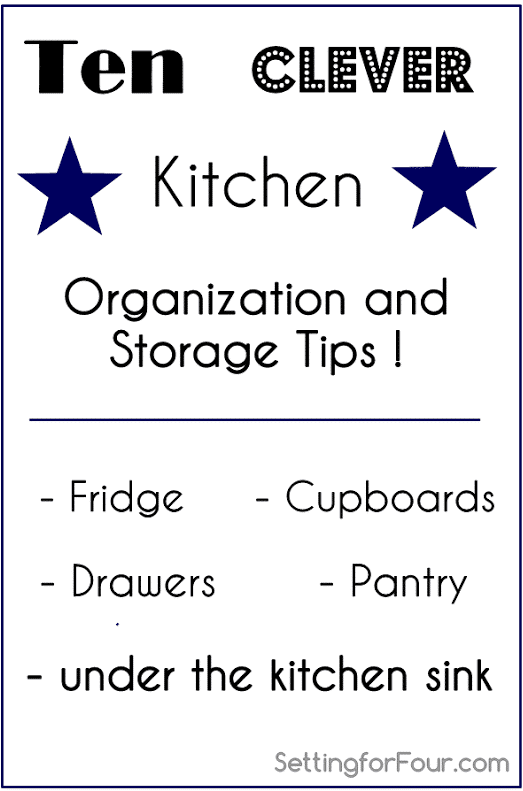 Ten clever kitchen organization and storage tips www.settingforfour.com