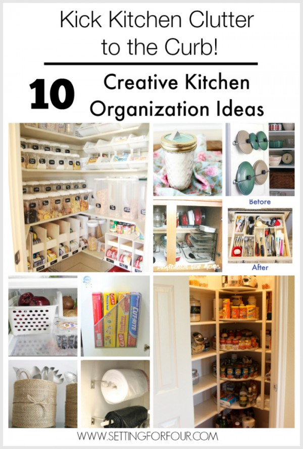 Kick Kitchen Clutter to the Curb! 10 Creative Kitchen Organization Ideas that will save you time and your sanity! www.settingforfour.com