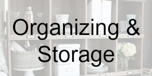 Organization and Storage Tips www.settingforfour.com
