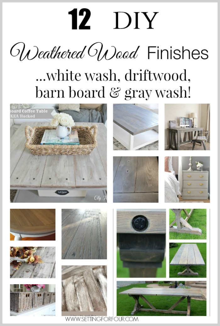 12 DIY Weathered Wood Finishes and Stains - white wash, driftwood, barn board and gray wash.