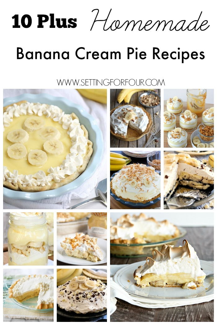 10 Plus Homemade Banana Cream Pie Recipes - delicious and creamy desserts filled with bananas and yummy whip cream! www.settingforfour.com