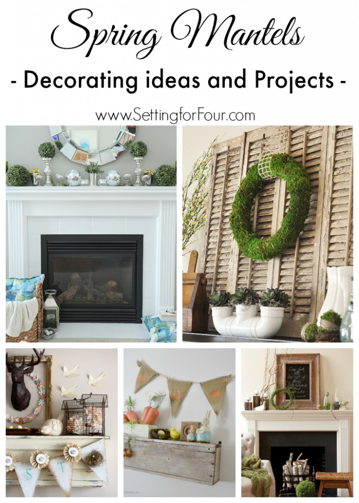 Spring mantel ideas decor and projects setting for four Fireplace setting ideas