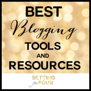 See the Best Blogging Resources and Tools that I use as a full time professional blogger to save me time and succeed! www.settingforfour.com