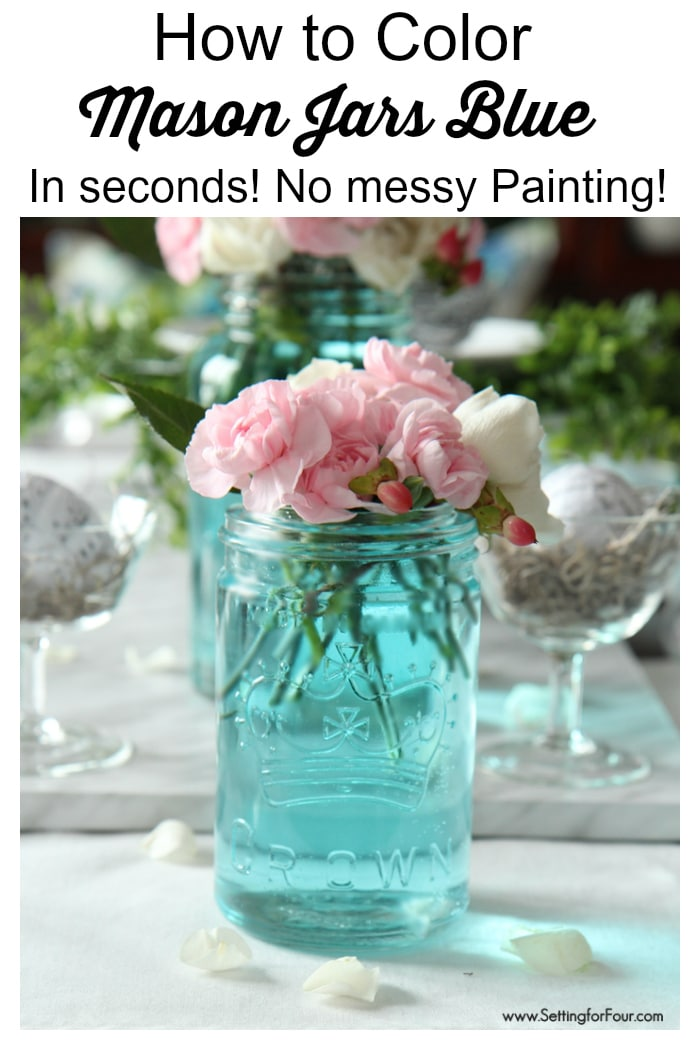 How to color mason jars blue in seconds! No messy painting or glue! www.settingforfour.com