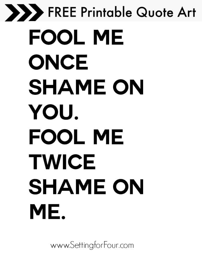 Fool me once- FREE Printable Quote Art , Perfect for April Fool's Day! Print, frame and hang for instant home decor!