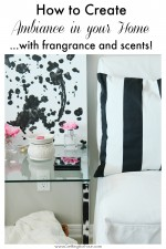 How to create ambiance to your home with fragrance.