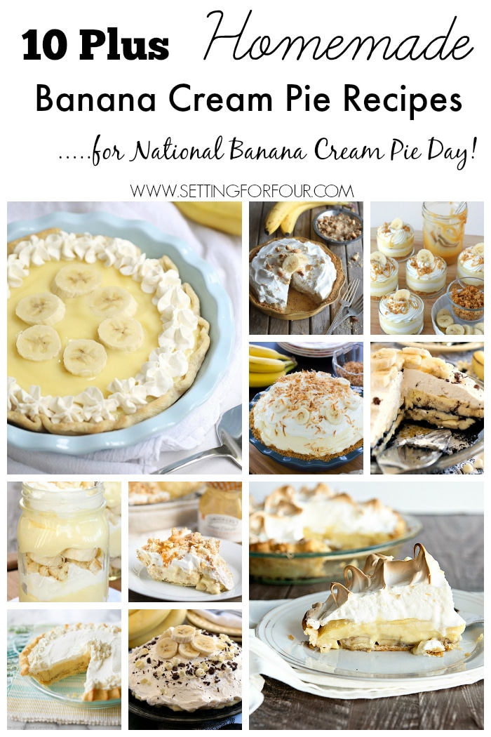 Celebrate National Cream Pie Day with these 10 Plus Homemade Banana Cream Pie Recipes - delicious and creamy desserts filled with bananas and yummy whip cream! www.settingforfour.com